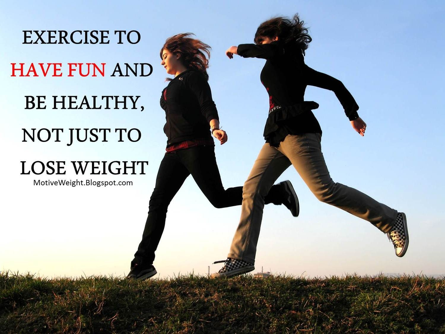 Exercise to have fun!